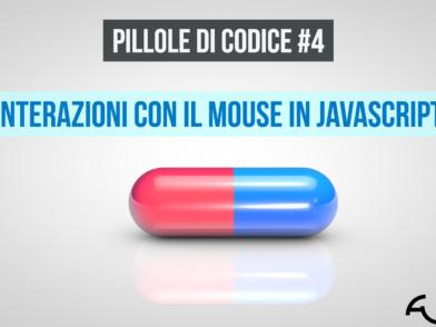 Pillole di codice #4 Interazioni con il mouse in Javascript